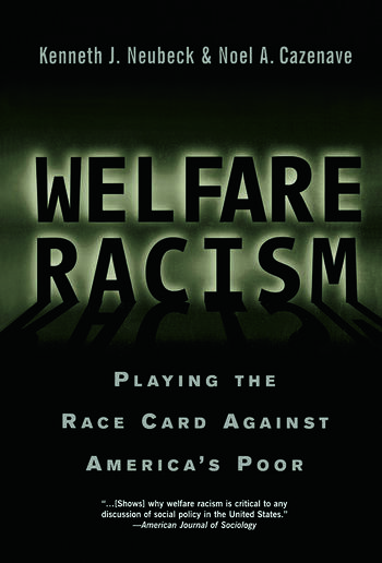 Welfare Racism Playing the Race Card Against America's Poor book cover