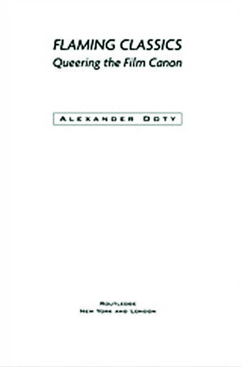Flaming Classics Queering the Film Canon book cover
