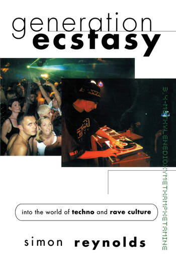 Generation Ecstasy Into the World of Techno and Rave Culture book cover