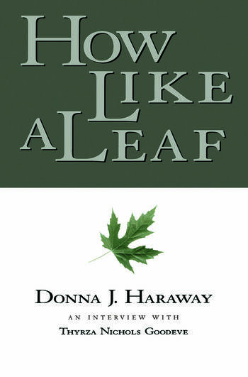 How Like a Leaf An Interview with Donna Haraway book cover