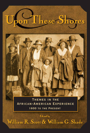 Upon these Shores Themes in the African-American Experience 1600 to the Present book cover
