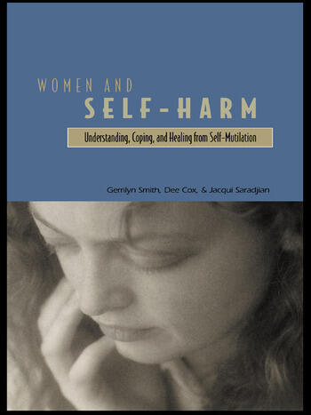 Women and Self Harm Understanding, Coping and Healing from Self-Mutilation book cover