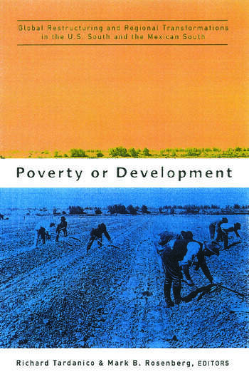 Poverty or Development Global Restructuring and Regional Transformation in the US South and the Mexican South book cover