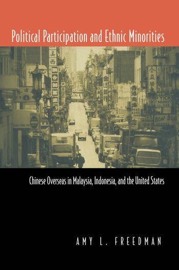 Political Participation and Ethnic Minorities Chinese Overseas in Malaysia, Indonesia, and the United States book cover