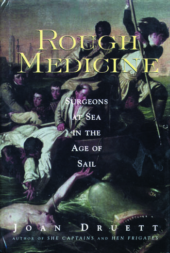 Rough Medicine Surgeons at Sea in the Age of Sail book cover