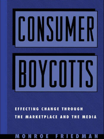 Consumer Boycotts Effecting Change Through the Marketplace and Media book cover
