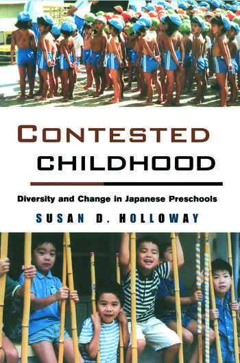 Contested Childhood Diversity and Change in Japanese Preschools book cover