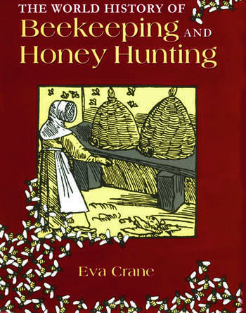 The World History of Beekeeping and Honey Hunting book cover