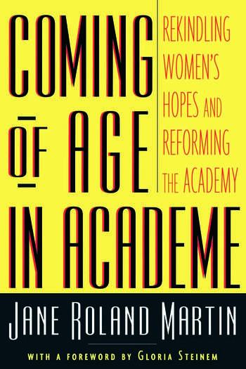 Coming of Age in Academe Rekindling Women's Hopes and Reforming the Academy book cover