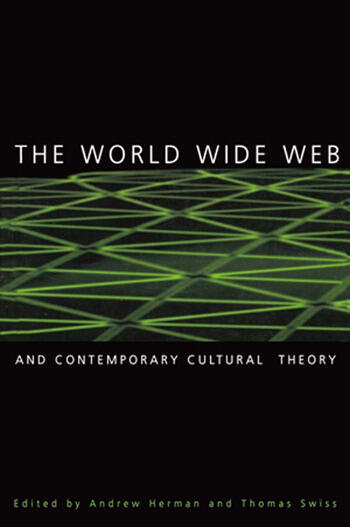 The World Wide Web and Contemporary Cultural Theory Magic, Metaphor, Power book cover
