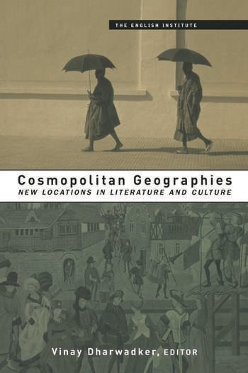 Cosmopolitan Geographies New Locations in Literature and Culture book cover