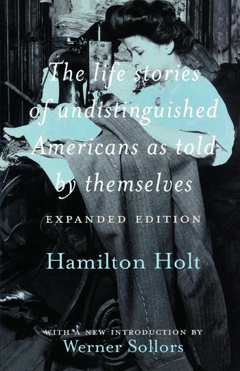 The Life Stories of Undistinguished Americans as Told by Themselves Expanded Edition book cover