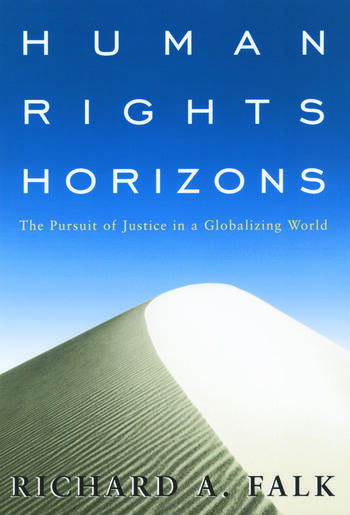 Human Rights Horizons The Pursuit of Justice in a Globalizing World book cover