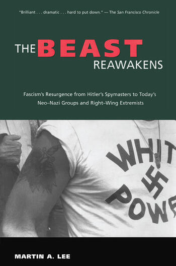 The Beast Reawakens Fascism's Resurgence from Hitler's Spymasters to Today's Neo-Nazi Groups and Right-Wing Extremists book cover