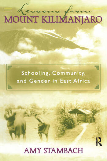 Lessons from Mount Kilimanjaro Schooling, Community, and Gender in East Africa book cover
