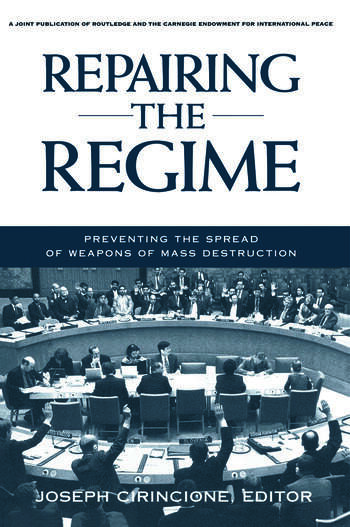 Repairing the Regime Preventing the Spread of Weapons of Mass Destruction book cover