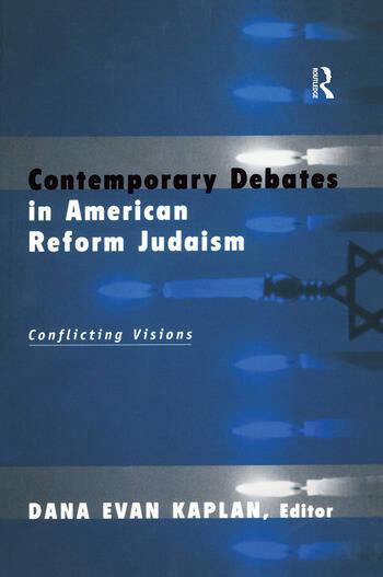 Contemporary Debates in American Reform Judaism Conflicting Visions book cover
