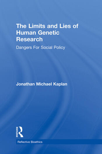 The Limits and Lies of Human Genetic Research Dangers For Social Policy book cover