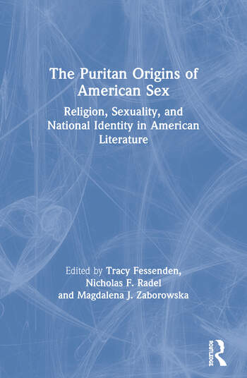 The Puritan Origins of American Sex Religion, Sexuality, and National Identity in American Literature book cover