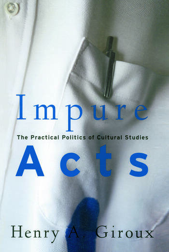 Impure Acts The Practical Politics of Cultural Studies book cover