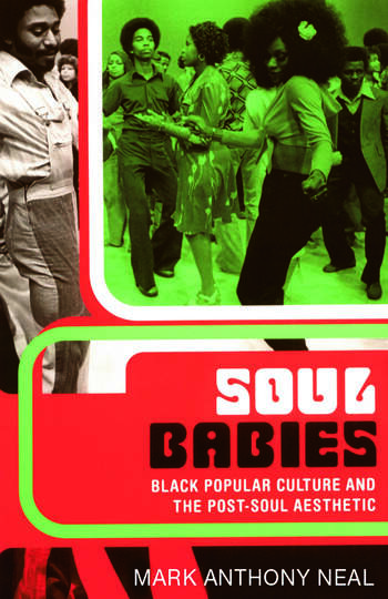 Soul Babies Black Popular Culture and the Post-Soul Aesthetic book cover