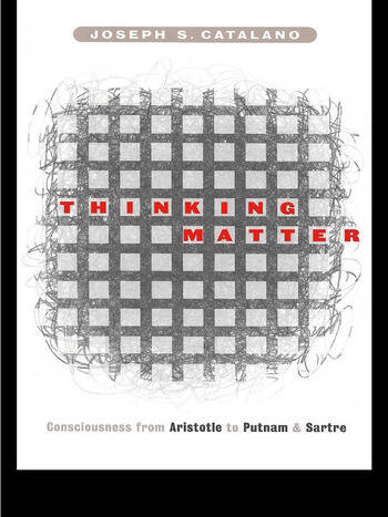 Thinking Matter Consciousness from Aristotle to Putnam and Sartre book cover