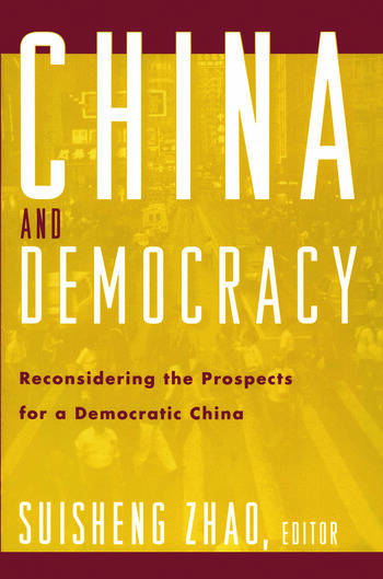China and Democracy Reconsidering the Prospects for a Democratic China book cover