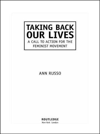 Taking Back Our Lives A Call to Action for the Feminist Movement book cover