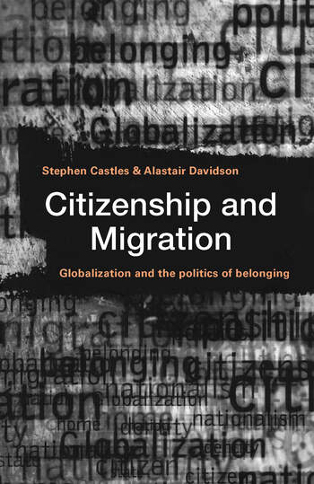 Citizenship and Migration Globalization and the Politics of Belonging book cover