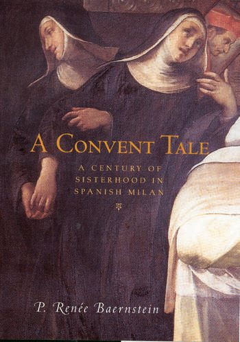 A Convent Tale A Century of Sisterhood in Spanish Milan book cover