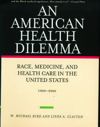 An American Health Dilemma Race, Medicine, and Health Care in the United States 1900-2000 book cover