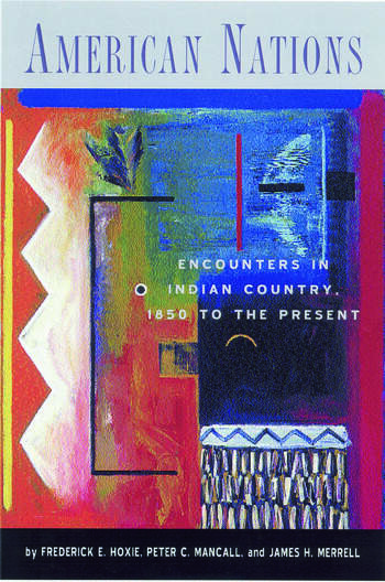 American Nations Encounters in Indian Country, 1850 to the Present book cover