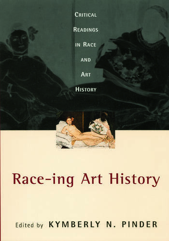 Race-ing Art History Critical Readings in Race and Art History book cover