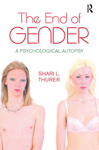 The End of Gender A Psychological Autopsy book cover
