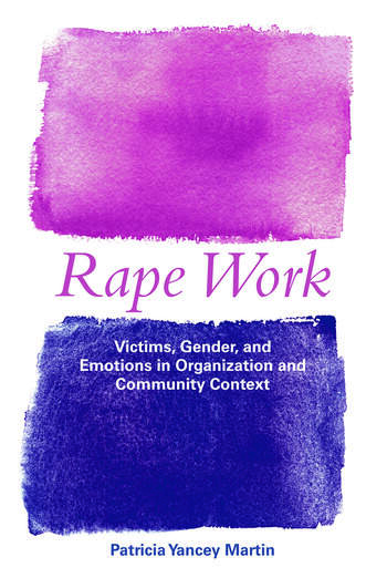 Rape Work Victims, Gender, and Emotions in Organization and Community Context book cover