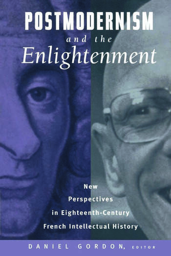 Postmodernism and the Enlightenment New Perspectives in Eighteenth-Century French Intellectual History book cover