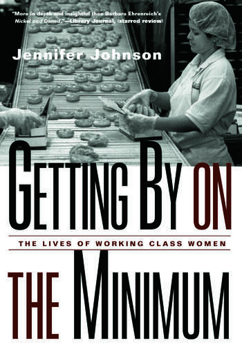 Getting By on the Minimum The Lives of Working-Class Women book cover
