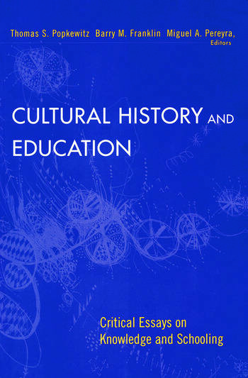 Cultural History and Education Critical Essays on Knowledge and Schooling book cover