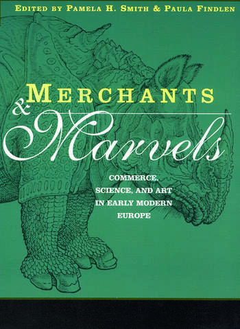 Merchants and Marvels Commerce, Science, and Art in Early Modern Europe book cover