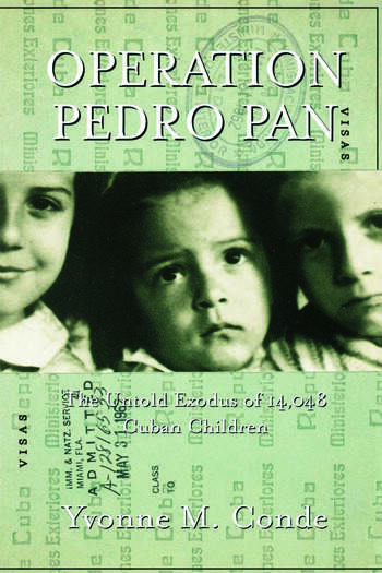 Operation Pedro Pan The Untold Exodus of 14,048 Cuban Children book cover