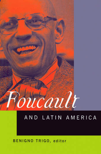 Foucault and Latin America Appropriations and Deployments of Discursive Analysis book cover