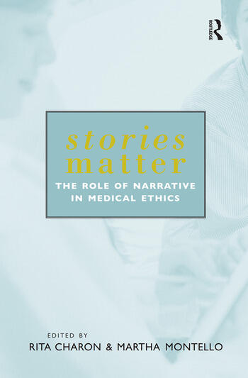 Stories Matter The Role of Narrative in Medical Ethics book cover