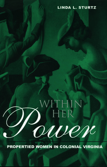Within Her Power Propertied Women in Colonial Virginia book cover