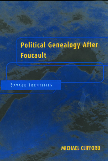 Political Genealogy After Foucault Savage Identities book cover