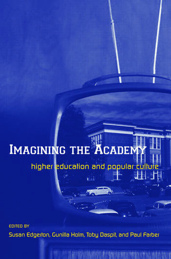 Imagining the Academy Higher Education and Popular Culture book cover