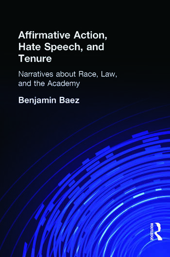 Affirmative Action, Hate Speech, and Tenure Narratives About Race and Law in the Academy book cover