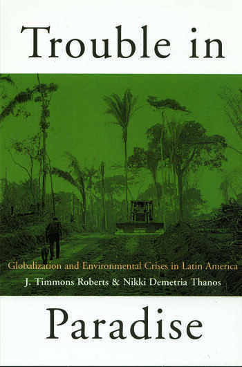 Trouble in Paradise Globalization and Environmental Crises in Latin America book cover