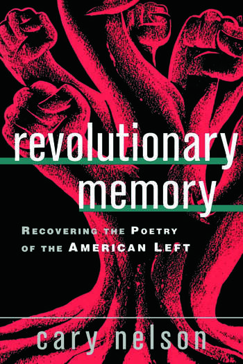 Revolutionary Memory Recovering the Poetry of the American Left book cover