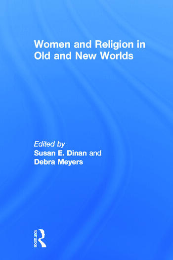 Women and Religion in Old and New Worlds book cover