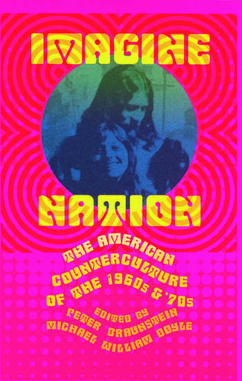 Imagine Nation The American Counterculture of the 1960's and 70's book cover